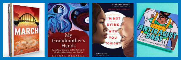Safe Shores' July Book Recommendations: March, My Grandmother's Hands, I'm Not Dying with You Tonight, and Antiracist Baby